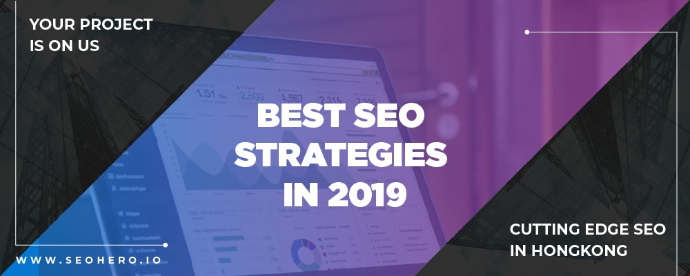 15 Best SEO Strategies In 2019