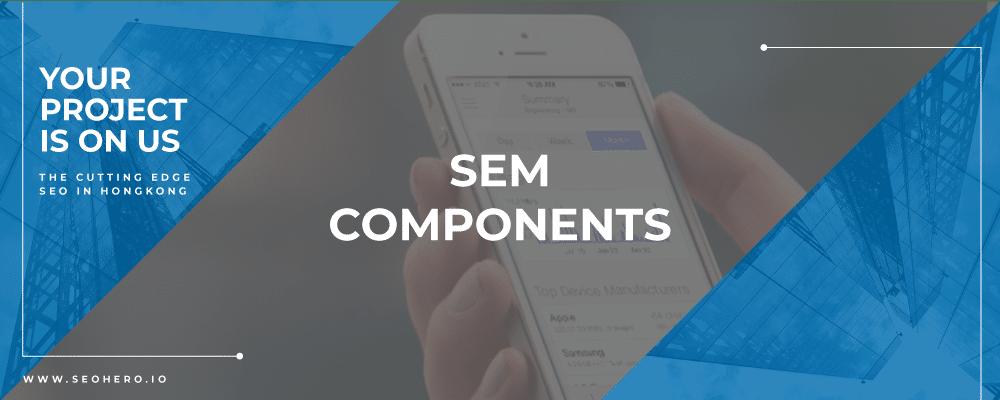 SEM Components