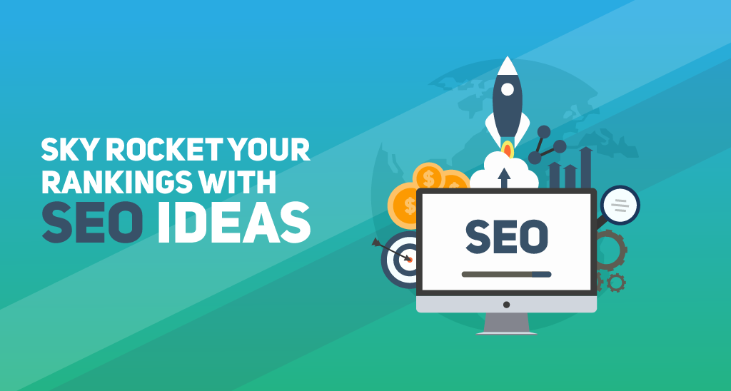 skyrocket your rankings with SEO ideas