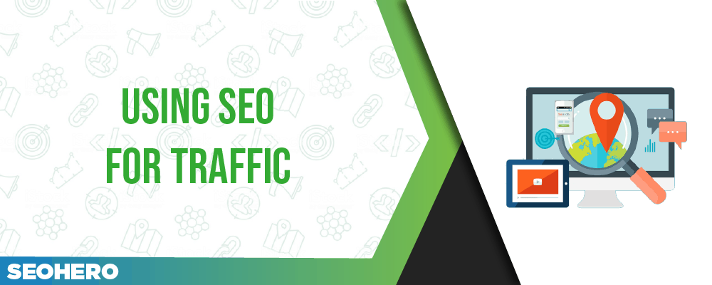 using SEO for traffic