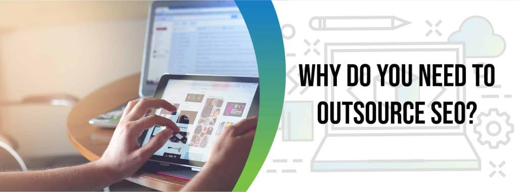 why do you need to outsource seo@2x 100