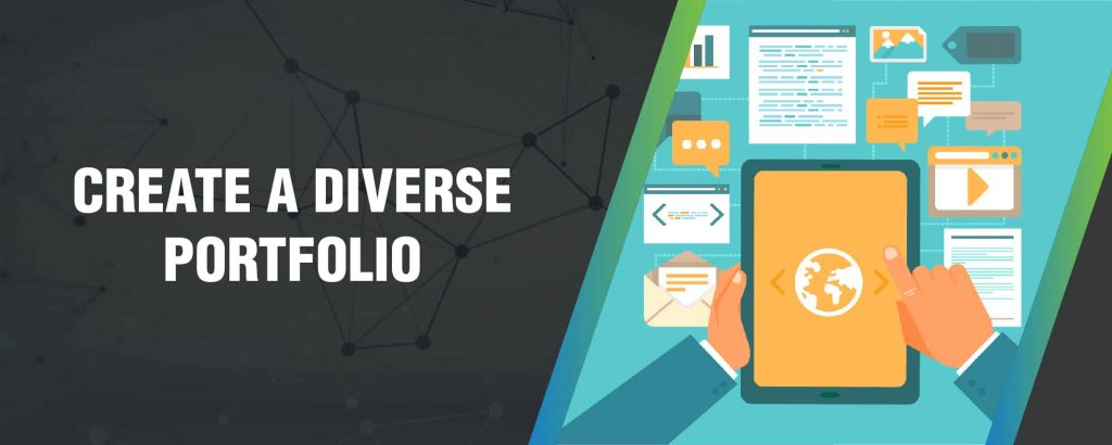 Create a diverse portfolio