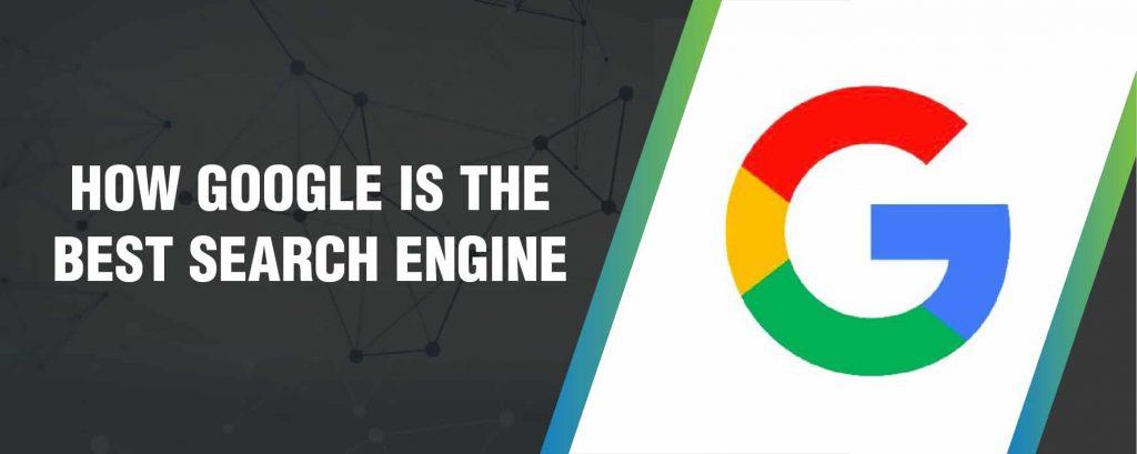 How Gооglе Iѕ the Bеѕt Search Engine in 2018