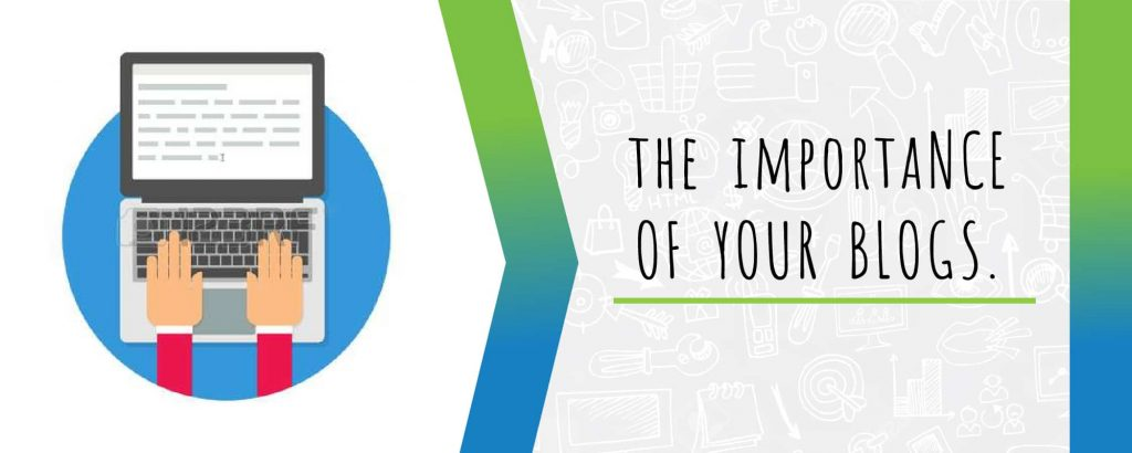 the importance of your blogs