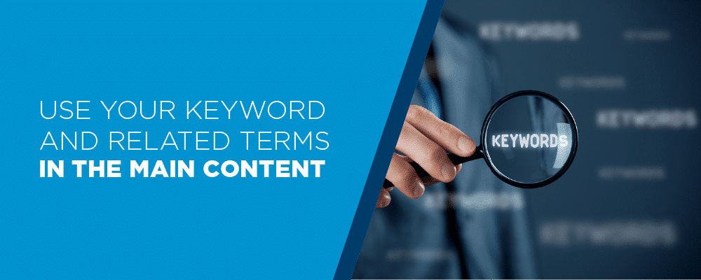 USE YOUR KEYWORDS IN THE CONTENT