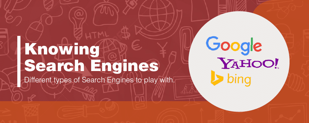 Getting to know more about search engines