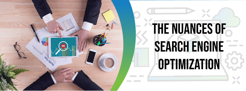 The Nuances Of Search Engine Optimization