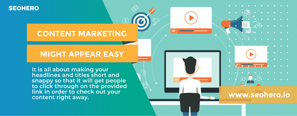 Content Marketing Might Appear Easy